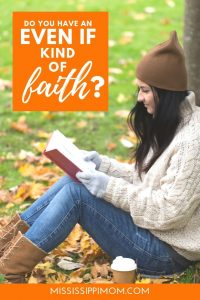 "Do you have an ""even if"" kind of faith?"